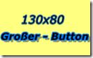 130x80GrosserButton