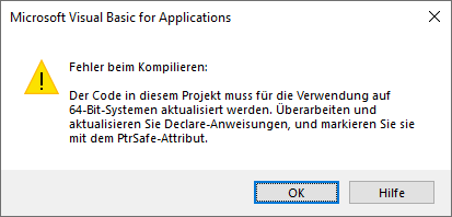 Screenshot VBA Fehler beim Kompilieren: Der Code in diesem Projekt muss für die Verwendung auf 64-Bit-Systemen aktualisiert werden.